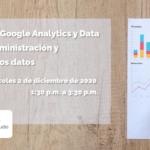 ¡Nuevo taller! Taller práctico: Google Analytics y Data Studio – Uso, administración y graficación de los datos